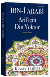 İbn-i Arabi Arif İçin Din Yoktur (Yeni Edisyon)