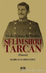 İdealist ittihatçı Bir Muallim: Selim Sırrı Tarcan
