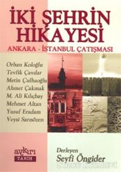 İki Şehrin Hikayesi Ankara - İstanbul Çatışması