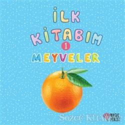 İlk Kitabım 1 - Meyveler