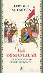 İlk Osmanlılar ve Batı Anadolu Beylikleri Dünyası