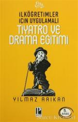 İlköğretimler Için Uygulamalı Tiyatro ve Drama Eğitimi