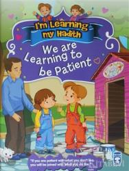 I'm Learning My Hadith - We Are Learning To Be Patient