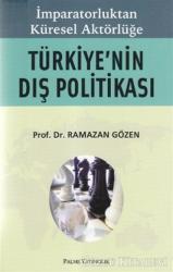 İmparatorluktan Küresel Aktörlüğe Türkiye'nin Dış Politikası