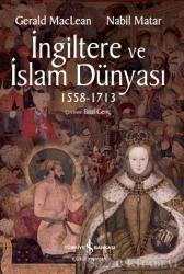 İngiltere ve İslam Dünyası1558 - 1713