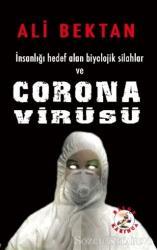 İnsanlığı Hedef Alan Biyolojik Silahlar ve Corona Virüsü
