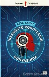 İnsanüstü Robotların Dünyasında