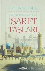 İşaret Taşları - Anayurttan Anadolu'ya