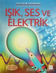 Işık, Ses ve Elektrik