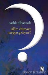İslam Dünyası Nereye Gidiyor?