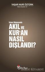 İslam Dünyasında Akıl ve Kur'an Nasıl Dışlandı?