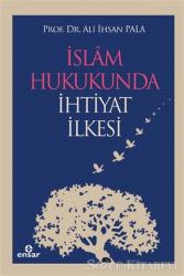 İslam Hukukunda İhtiyat İlkesi