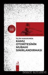 İslam Hukukunda Kamu Otoritesinin Mubahı Sınırlandırması
