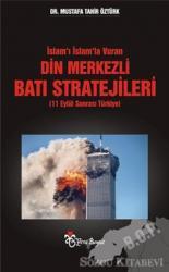 İslam'ı İslam'la Vuran Din Merkezli Batı Stratejileri (11 Eylül Sonrası Türkiye)