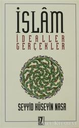 İslam İdealler ve Gerçekler
