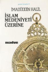 İslam Medeniyeti Üzerine