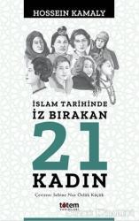 İslam Tarihinde İz Bırakan 21 Kadın