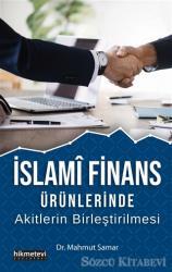 İslami Finans Ürünlerinde Akitlerin Birleştirilmesi