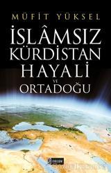 İslamsız Kürdistan Hayali ve Ortadoğu