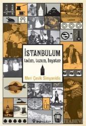 İstanbulum, Tadım, Tuzum, Hayatım