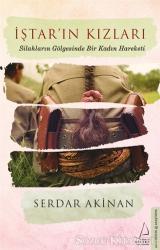 İştar'ın Kızları: Silahların Gölgesinde Bir Kadın Hareketi