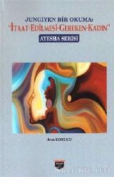 Jungiyen Bir Okuma: İtaat-Edilmesi-Gereken-Kadın