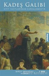 Kadeş Galibi: Hitit Yazılarından Kurgulanmıştır