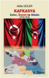 Kafkasya Zafer, İhanet ve Hüzün 1918-1919