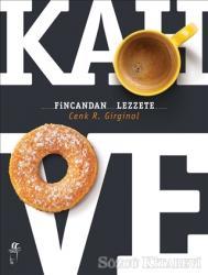 Kahve - Fincandan Lezzete