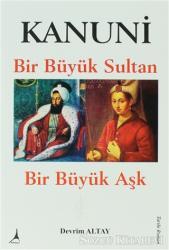 Kanuni Bir Büyük Sultan Bir Büyük Aşk