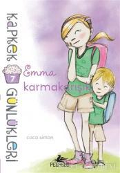 Kapkek Günlükleri 7 - Emma Karmakarışık