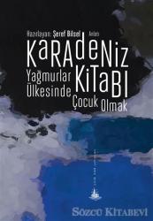 Karadeniz Kitabı - Yağmurlar Ülkesinde Çocuk Olmak