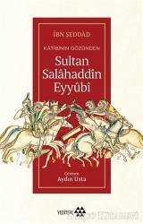 Katibinin Gözünden Sultan Salahaddin Eyyubi
