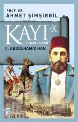Kayı-10 Osmanlı Tarihi: 2. Abdülhamid Han