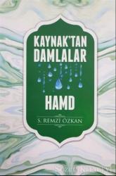 Kaynak'tan Damlalar Hamd