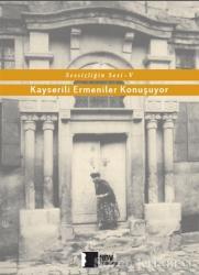 Kayserili Ermeniler Konuşuyor - Sessizliğin Sesi 5