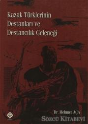 Kazak Türklerinin Destanları ve Destancılık Geleneği