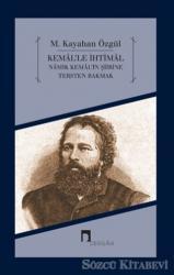 Kemal'le İhtimal - Namık Kemal'in Şiirine Tersten Bakmak