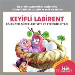Keyifli Labirent - Eğlenceli Süper Aktivite ve Etkinlik Kitabı