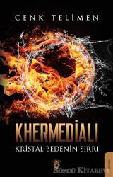 Khermedialı Kristal Bedenin Sırrı