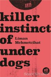 Killer İnstinct Of Underdogs
