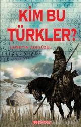 Kim Bu Türkler?