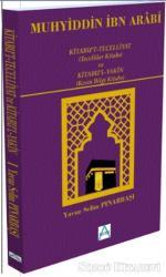 Kitabu't-Tecelliyat (Tecelliler Kitabı) ve Kitabu'l-Yakın (Kesin Bilgi Kitabı)