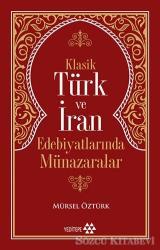 Klasik Türk ve İran Edebiyatlarında Münazaralar