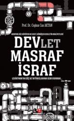 Kontrolsüz Büyüyen ve Dev'e Dönüşen Devletin Maliyetleri - Devlet, Masraf, İsraf