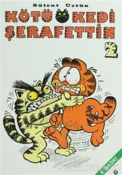 Kötü Kedi Şerafettin 2