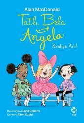 Tatlı Bela Angela – Kraliçe Arı
