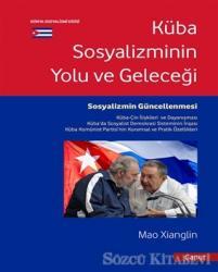 Küba Sosyalizminin Yolu ve Geleceği