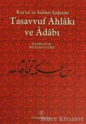 Kur'an ve Sünnet Işığında Tasavvuf Ahlakı ve Adabı
