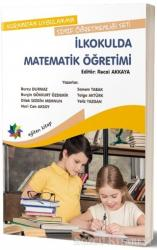 Kuramdan Uygulamaya Sınıf Öğretmenliği Seti - İlkokulda Matematik Öğretimi